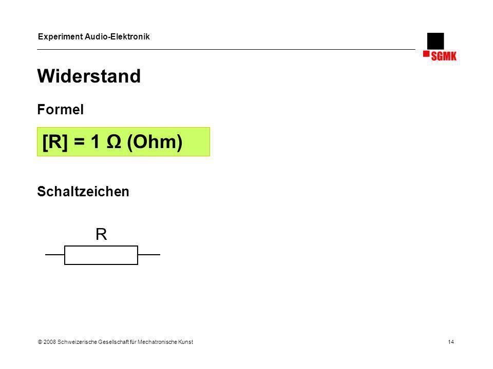 Widerstand [R] = 1 Ω (Ohm) R Formel Schaltzeichen